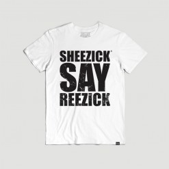 Sheezick say reezick, men's t-shirt