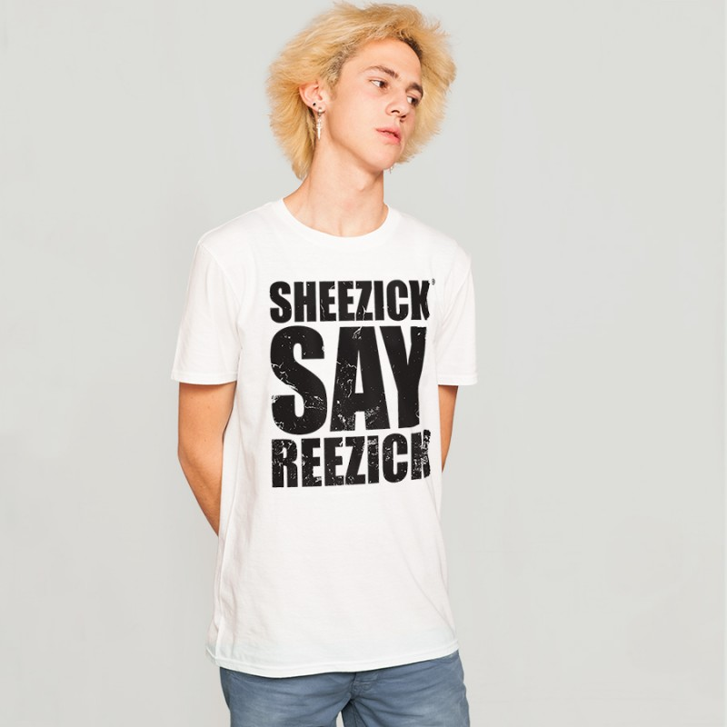 Sheezick say reezick, men's t-shirt